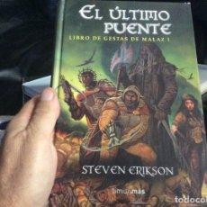 Libros de segunda mano: EL ULTIMO PUENTE - LIBRO DE GESTAS DE MALAZ 1 - STEVEN ERIKSON. Lote 294497958