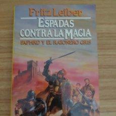 Libros de segunda mano: ESPADAS CONTRA LA MAGIA - FAFHRD Y EL RATONERO GRIS 4 (FRITZ LEIBER) MARTÍNEZ ROCA FANTASY Nº 21. Lote 295552098