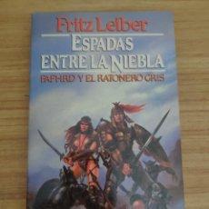 Libros de segunda mano: ESPADAS ENTRE LA NIEBLA - FAFHRD Y EL RATONERO GRIS 3 (FRITZ LEIBER) MARTÍNEZ ROCA FANTASY Nº 16. Lote 295552103