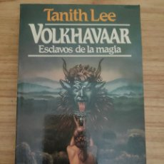 Libros de segunda mano: VOLKHAVAAR (TANITH LEE) MARTÍNEZ ROCA FANTASY Nº 1. Lote 295552158