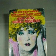 Libros de segunda mano: NIÑAS MALAS, MUJERES PERVERSAS. ANTOLOGÍA DE RELATOS. SELECCIÓN DE ÁNGELA CARTER. EDHASA. Lote 296855043