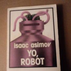 Libros de segunda mano: YO ROBOT DE ISAAC ASIMOV. Lote 297031053
