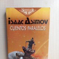 Libros de segunda mano: CUENTOS PARALELOS ISAAC ASIMOV. MARTÍNEZ ROCA, COLECCIÓN SUPER FICCIÓN SEGUNDA ÉPOCA 101, 1986.. Lote 297178478