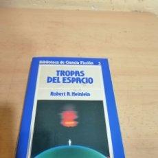 Libros de segunda mano: TROPAS DEL ESPACIO ROBERTO A. HEINLEIN. Lote 297279193