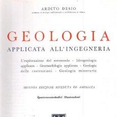 Libros de segunda mano: GEOLOGIA APPLICATA ALLA INGEGNERIA. (ARDITO DESIO, 1959). Lote 17558049