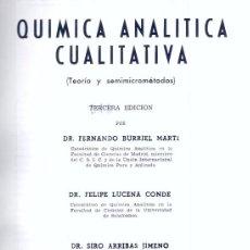 Libros de segunda mano de Ciencias: QUÍMICA ANALÍTICA CUALITATIVA. BURRIEL, LUCENA Y ARRIBAS, 1960. Lote 25851013