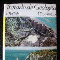 Libros de segunda mano - TRATADO DE GEOLOGIA, por P. BELLAIR y CH. POMEROL - 27622397