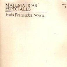 Libros de segunda mano de Ciencias: MATEMÁTICAS ESPECIALES. TOMO I (MADRID, 1986). Lote 24066850