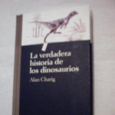 Libros de segunda mano: LA VERDADERA HISTORIA DE LOS DINOSAURIOS DE ALAN CHARIG (SALVAT). Lote 7657212