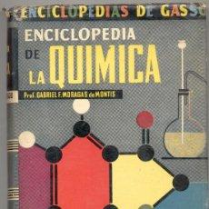 Libros de segunda mano de Ciencias: ENCICLOPEDIA QUIMICA GABRIEL F MORAGAS DE MONTIS 1960. Lote 17618482