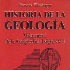 Livres d'occasion: HISTORIA DE LA GEOLOGIA. VOLUMEN 1. DE LA ANTIGÜEDAD AL SIGLO XVII (CI-38). Lote 137125537