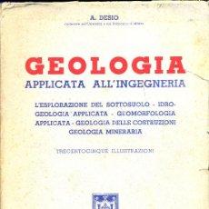 Libros de segunda mano: GEOLOGIA APPLICATA ALLA INGEGNERIA.DESIO, ARDITO 1949. Lote 18365004