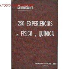 Libros de segunda mano de Ciencias: 250 EXPERIENCIAS DE FISICA Y QUIMICA.ILUST.CHANTICLAIRE. Lote 41664924