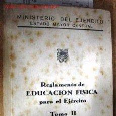Libros de segunda mano de Ciencias: REGLAMENTO DE EDUCACIÓN FÍSICA PARA EL EJÉRCITO. TOMO II, AÑO 1948, 260 PÁGINAS.. Lote 1946132