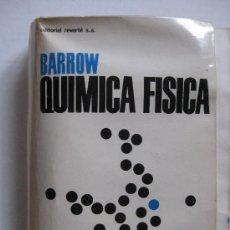 Libros de segunda mano de Ciencias: QUIMICA FISICA / GORDON M. BARROW / ED. REVERTÉ / BARCELONA 1964. Lote 27435339