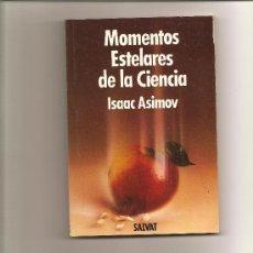Libros de segunda mano de Ciencias: 1393... ISAAC ASIMOV: MOMENTOS ESTELARES DE LA CIENCIA. Lote 26005970