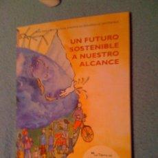 Libros de segunda mano: ECOLOGÍA, MEDIO AMBIENTE 'UN FUTURO SOSTENIBLE A NUESTRO ALCANCE'.EDITADO POR LA UNIÓN EUROPEA. 2007. Lote 25383597