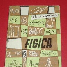 Libros de segunda mano de Ciencias: FÍSICA. SEXTO CURSO. ROBERTO FEO GARCIA - MANUEL IZQUIERDO ASINS - JUAN LUIS FEO ESCUTIA. Lote 24486825
