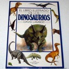 Libros de segunda mano: EL LIBRO ILUSTRADO DE LOS DINOSAURIOS, POR DAVID LAMBERT. ILUSTRACIONES EN COLOR.. Lote 13430802