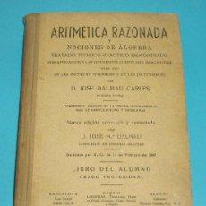 Libros de segunda mano de Ciencias: ARITMÉTICA RAZONADA Y NOCIONES DE ÁLGEBRA. JOSÉ DALMAU. LIBRO DEL ALUMNO. GRADO PROFESIONAL ( L03 ). Lote 25329355