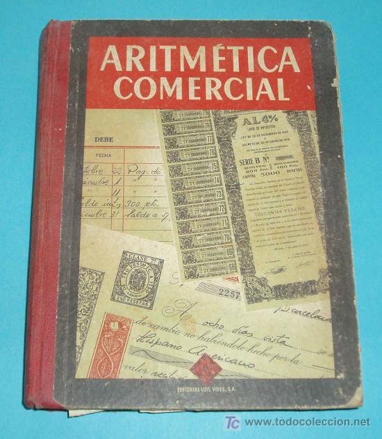 ARITMÉTICA COMERCIAL. TERCER GRADO. EDIT. LUIS VIVES. 1958 ( L03 ) (Libros de Segunda Mano - Ciencias, Manuales y Oficios - Física, Química y Matemáticas)