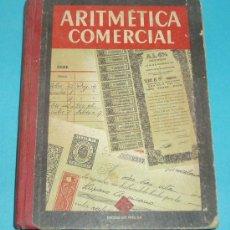 Libros de segunda mano de Ciencias: ARITMÉTICA COMERCIAL. TERCER GRADO. EDIT. LUIS VIVES. 1958 ( L03 ). Lote 20391284