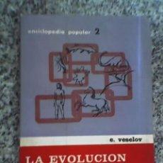 Libros de segunda mano: LA EVOLUCION DE LA VIDA, POR E. VESELOV - EDITORIAL CARTAGO - ARGENTINA - 1966. Lote 18799704