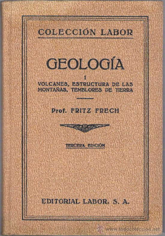 COLECCION LABOR - GEOLOGIA I - VOLCANES , ESTRUCTURAS DE LAS MONTAÑAS , TEMBLORES DE TIERRA (Libros de Segunda Mano - Ciencias, Manuales y Oficios - Paleontología y Geología)