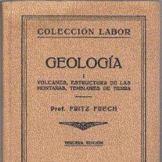 Libros de segunda mano: COLECCION LABOR - GEOLOGIA I - VOLCANES , ESTRUCTURAS DE LAS MONTAÑAS , TEMBLORES DE TIERRA. Lote 14980462