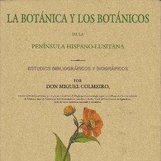 Libros de segunda mano: LA BOTANICA Y LOS BOTANICOS DE LA PENINSULA HISPANO-LUSITANA. ESTUDIOS BIBLIOGRÁFICOS Y BIOGRÁFICOS. Lote 16422645