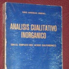 Libros de segunda mano de Ciencias: ANÁLISIS CUALITATIVO INORGÁNICO SIN EL EMPLEO DEL H2S POR SIRO ARRIBAS JIMENO EN OVIEDO 1978 2ª ED.. Lote 37032830