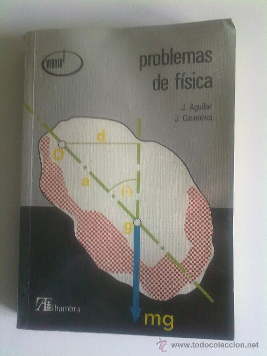 PROBLEMAS DE FÍSICA, J. AGUILAR Y J. CASANOVA (Libros de Segunda Mano - Ciencias, Manuales y Oficios - Física, Química y Matemáticas)
