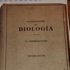Libros de segunda mano: COMPENDIO DE BIOLOGIA.U. PIERANTONI. 1943. EDITORIAL LABOR. 3ª EDICION.. Lote 31840393
