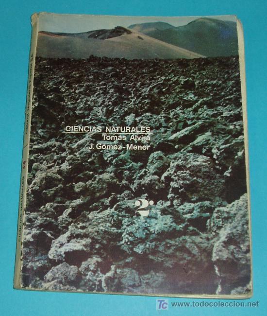 CIENCIAS NATURALES. 2º CURSO. T. ALVIRA , J. GÓMEZ-MENOR. EDIT. MAGISTERIO ESPAÑOL. 1968. 183 PÁG. (Libros de Segunda Mano - Ciencias, Manuales y Oficios - Paleontología y Geología)