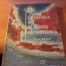 Libros de segunda mano: LA CORTEZA Y EL MANTO TERRESTRES ( F.A. VENING MEINESZ ). Lote 16442805