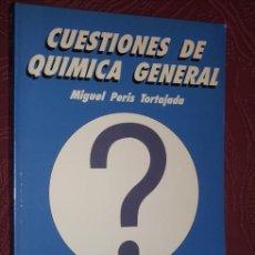 Libros de segunda mano de Ciencias: CUESTIONES DE QUÍMICA GENERAL POR MIGUEL PERIS TORTAJADA DE UP DE VALENCIA EN 1992. Lote 26011230