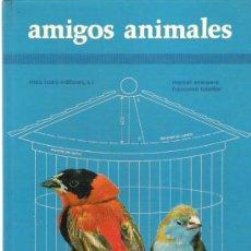 Libros de segunda mano: AMIGOS ANIMALES - MAS IVARS EDITORES 1977 MUY ILUSTRADO * APRENDE A REALIZAR VIVIENDAS PARA ANIMALES. Lote 17924458