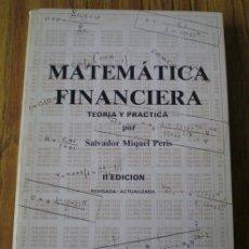 Libros de segunda mano de Ciencias: MATEMATICAS FINANCIERAS -- TEORÍA Y PRACTICA -- POR SALVADOR MIQUEL PERIS. Lote 16964437