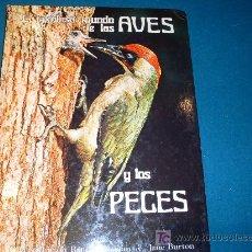 Libros de segunda mano: EL FABULOSO MUNDO DE LAS AVES Y LOS PECES. Lote 17173911