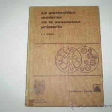 Libros de segunda mano de Ciencias: LA MATEMATICA MODERNA EN LA ENSEÑANZA PRIMARIA.. Lote 24503050