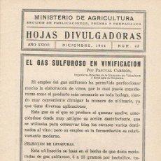 Libros de segunda mano: HOJAS DIVULGADORAS, MINISTERIO AGRICULTURA, DICIEMBRE1944, NUM.43, EL GAS SULFUROSO EN VINIFICACIÓN. Lote 17367301