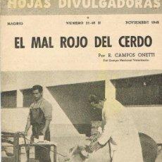 Libros de segunda mano: HOJAS DIVULGADORAS, MINISTERIO AGRICULTURA, NOVIEMBRE 1948, NUM. 21-48 H., EL MAL ROJO DEL CERDO. Lote 17372736
