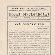 Libros de segunda mano: HOJAS DIVULGADORAS, MINISTERIO AGRICULTURA, FEBRERO 1943, NUM. 8, LOS ALCALOIDES. Lote 17372902