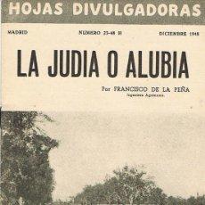 Libros de segunda mano: HOJAS DIVULGADORAS, MINISTERIO AGRICULTURA, DICIEMBRE 1948, NUM. 23-48 H, LA JUDIA O ALUBIA. Lote 17373587