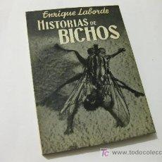 Libros de segunda mano: HISTORIAS DE BICHOS - ENRIQUE LABORDE 1961. Lote 25924765