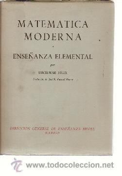 MATEMÁTICA MODERNA. ENSEÑANZA ELEMENTAL (MADRID, 1963) (Libros de Segunda Mano - Ciencias, Manuales y Oficios - Física, Química y Matemáticas)