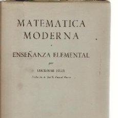 Libros de segunda mano de Ciencias: MATEMÁTICA MODERNA. ENSEÑANZA ELEMENTAL (MADRID, 1963). Lote 22549902