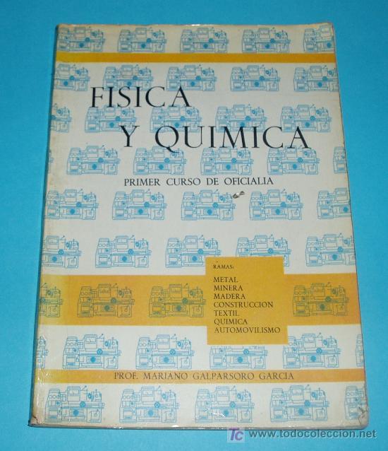 FÍSICA Y QUÍMICA. PRIMER CURSO DE OFICIALIA. PROF. MARIANO GALPARSORO GARCÍA (Libros de Segunda Mano - Ciencias, Manuales y Oficios - Física, Química y Matemáticas)