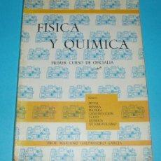 Libros de segunda mano de Ciencias: FÍSICA Y QUÍMICA. PRIMER CURSO DE OFICIALIA. PROF. MARIANO GALPARSORO GARCÍA. Lote 20786618