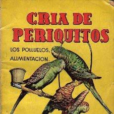 Libros de segunda mano: MINI LIBRO DE LA CRIA DE LOS PERIQUITOS.MANUALES CISNE. Lote 17996993